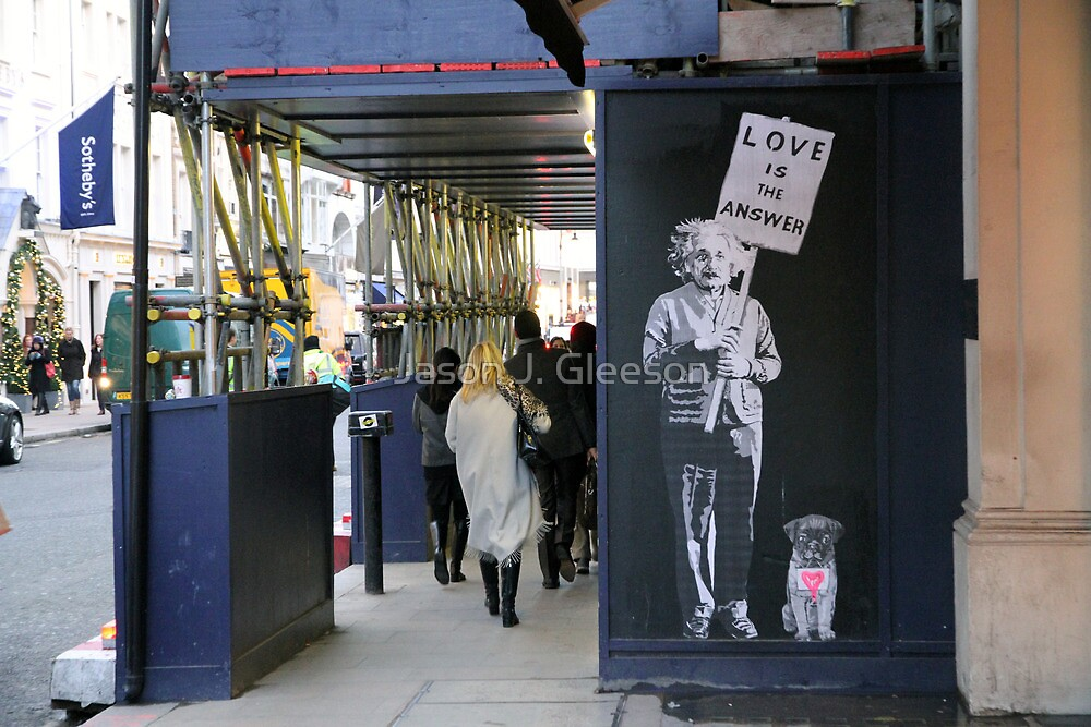 Einstein, street art, banksy, love is the answer  by Jason J. Gleeson