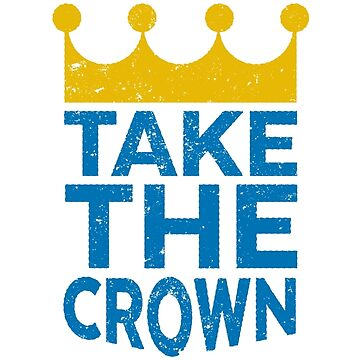 Take the Crown by hattieandjane