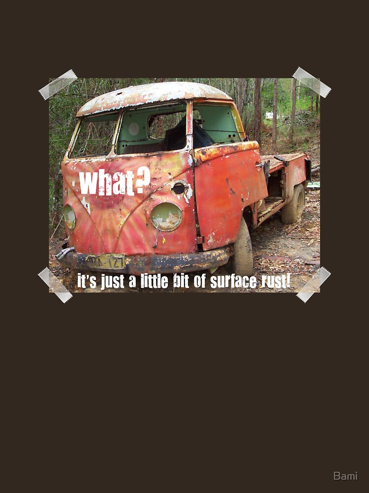 VW Restorer's Mantra - IT'S JUST SURFACE RUST! by Bami