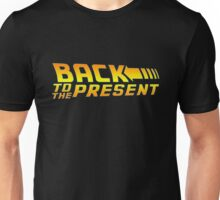 Back to the present Unisex T-Shirt