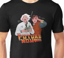 The Future is Now...That's Heavy Unisex T-Shirt