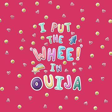 """""""Whee!"""" in Ouija by piearty"""