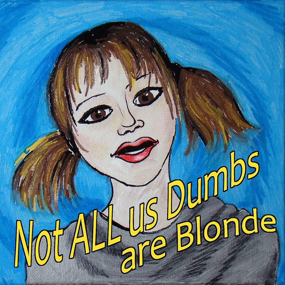 Not All Us Dumbs Are Blonde by Jodi Gray