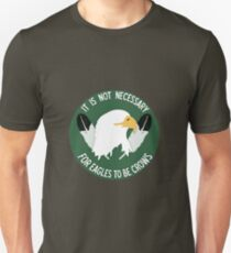 It is not necessary for Eagles to be Crows [Sioux] T-Shirt