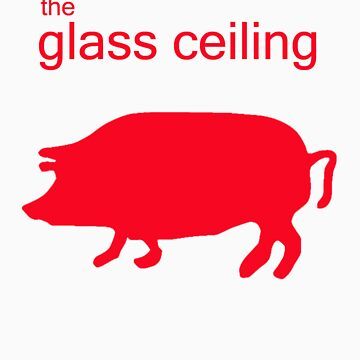The Glass Ceiling - Red Pigs by TheGlassCeiling