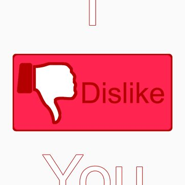 I Dislike You (Facebook parody) by TetrAggressive