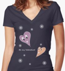Be my Valentine!  Women's Fitted V-Neck T-Shirt