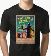 They Hide Among Us! Poster Tri-blend T-Shirt