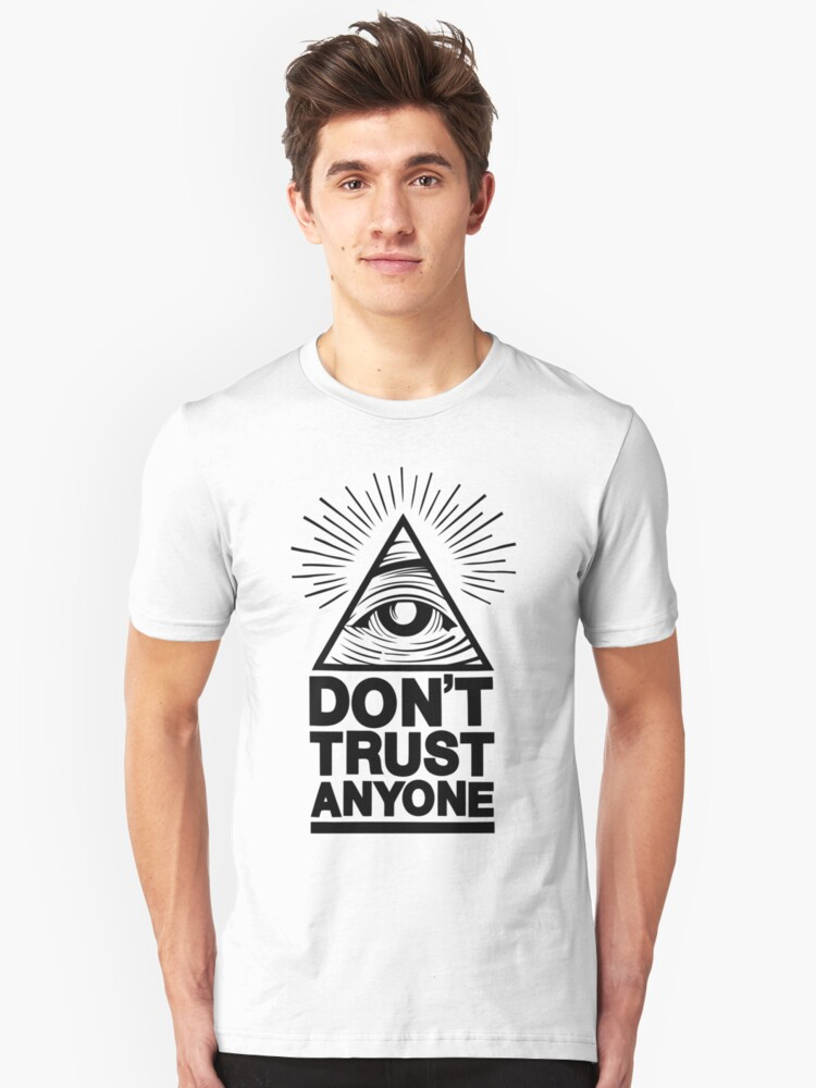 Don't Trust Anyone Unisex T-Shirt Front