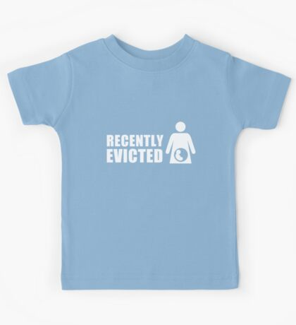 Recently Evicted [ Tshirt | iPad / iPhone Case & Print ] Kids Clothes