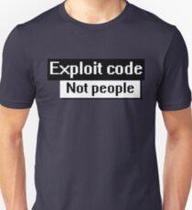 exploit code, not people Unisex T-Shirt