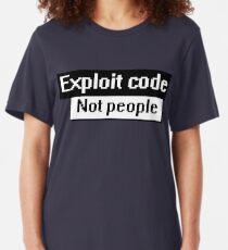 exploit code, not people Slim Fit T-Shirt