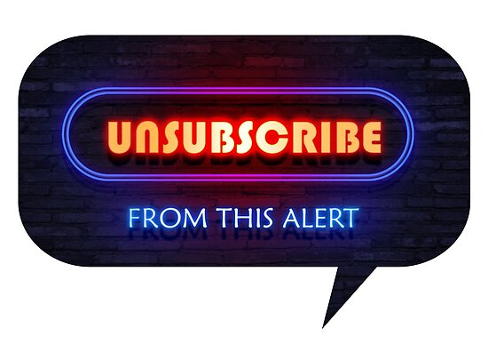 Unsubscribe from this alert