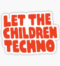 Let The Children Techno Sticker