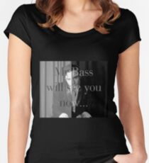 Mr Bass will see you now Women's Fitted Scoop T-Shirt