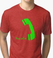 please call me Tri-blend T-Shirt