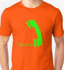 please call me Unisex T-Shirt