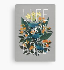 Life is damn good Canvas Print
