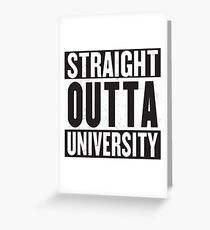 Straight Outta University Greeting Card
