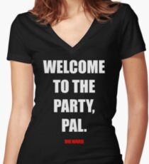 Welcome to the party, Pal. Women's Fitted V-Neck T-Shirt