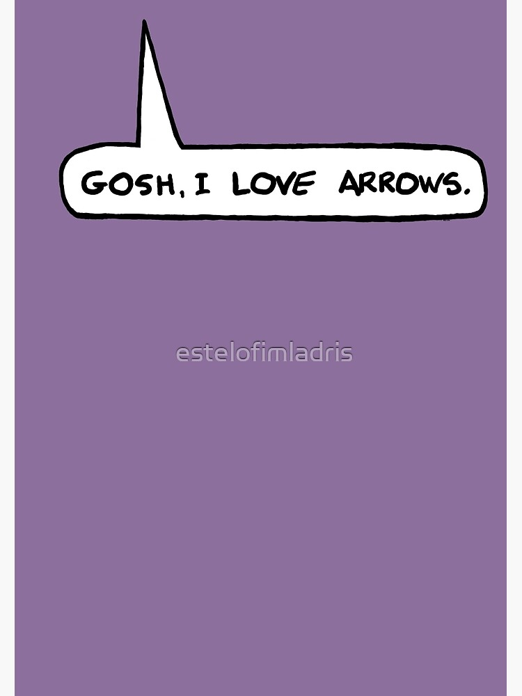 Gosh I Love Arrows by estelofimladris