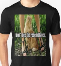I Don't See The Resemblance? T-Shirt