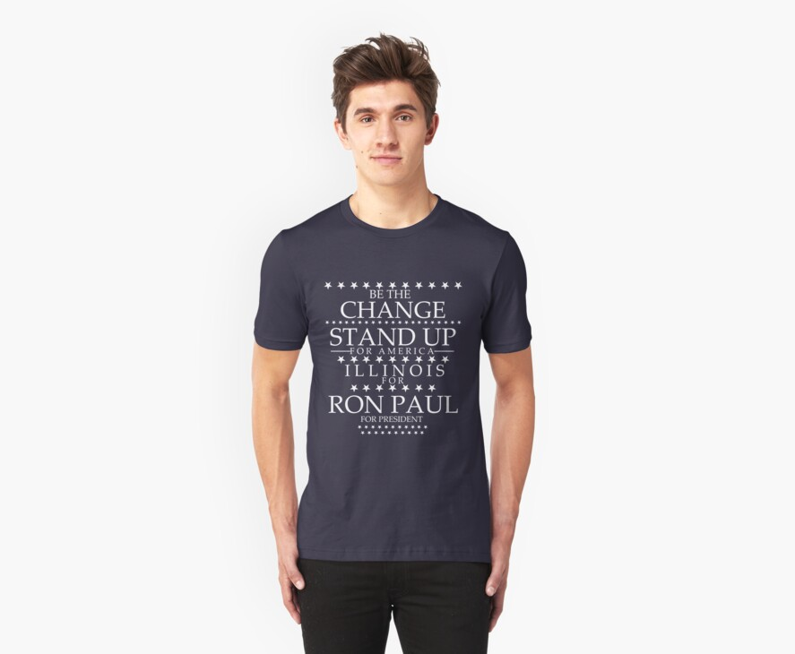 """""""Be the Change- Stand Up"""" Illinois for Ron Paul by BNAC - The Artists Collective."""