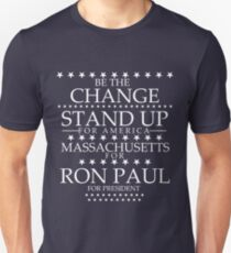 """""""Be The Change- Stand Up For America"""" Massachusetts for Ron Paul Unisex T-Shirt"""
