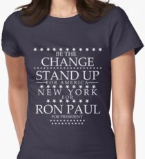 """""""Be The Change- Stand Up For America"""" New York for Ron Paul Women's Fitted T-Shirt"""