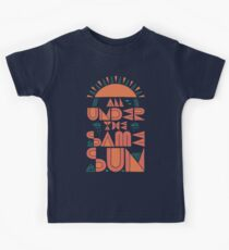 All Under The Same Sun Kids Tee