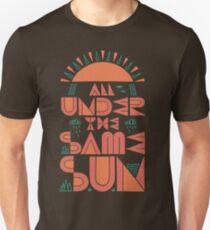 All Under The Same Sun T-Shirt