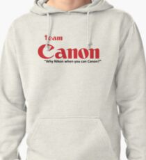 "Team Canon! - ""why nikon when you can CANON?"" Pullover Hoodie"