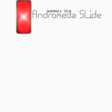 Andromeda Slide - Wormhole Tech by EltMcM