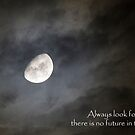 No Future in the Past by Elysian Photography ~ Art from the Heart