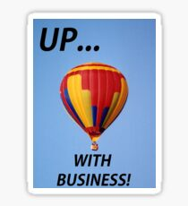 Up with Business! Sticker
