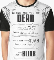 Don't blink. Graphic T-Shirt