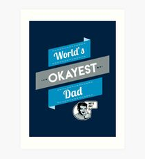 World's Okayest Dad | Funny Dad Gift Art Print