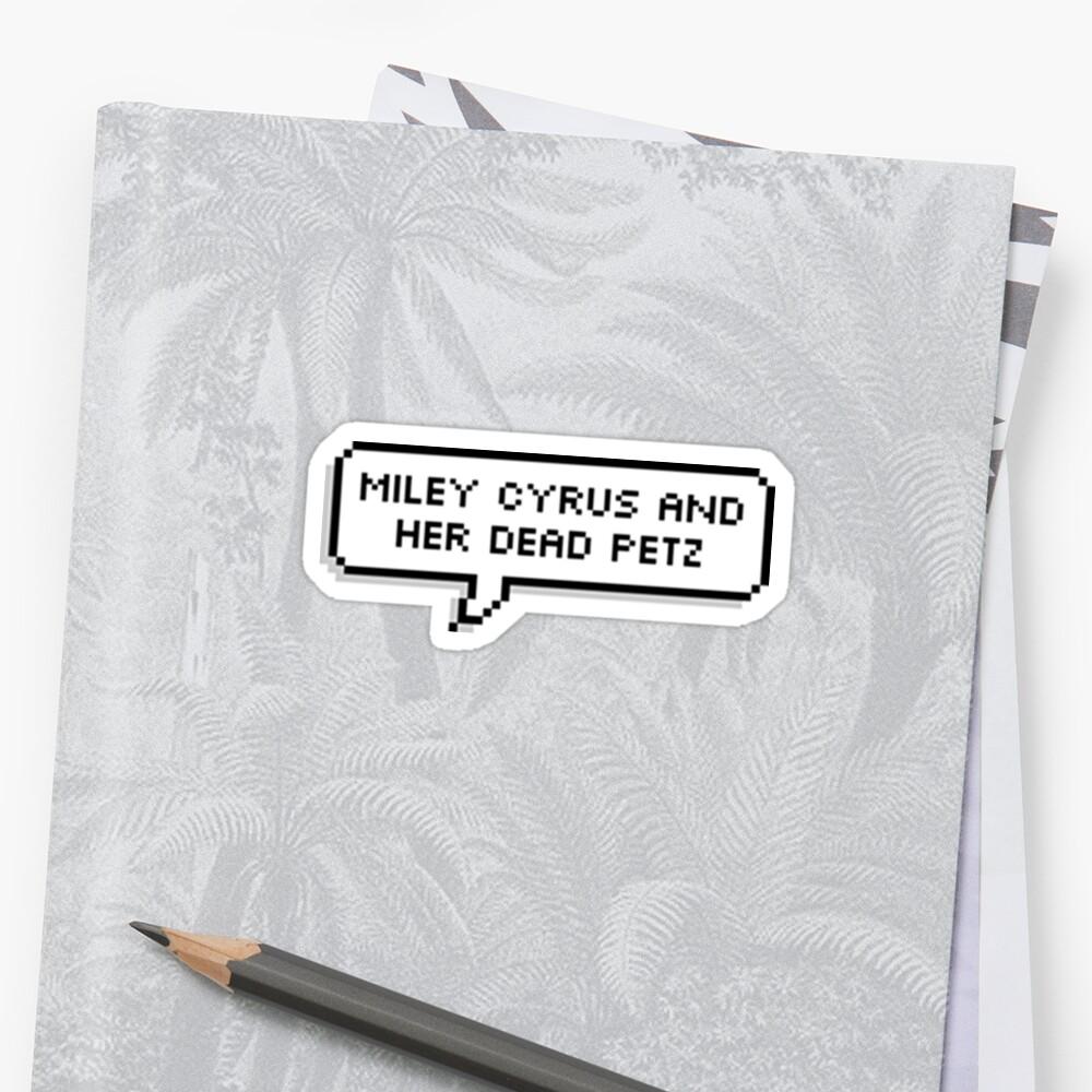 MC AND HER DEAD PETZ SPEECH BUBBLE by Zach Williams