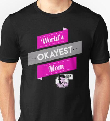 World's Okayest Mom   Funny Mom Gift T-Shirt