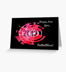 Happy New Year, Redbubblers! Greeting Card