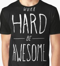 Work Hard Be Awesome Graphic T-Shirt