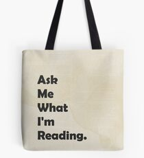 Ask Me What I'm Reading (request) Tote Bag