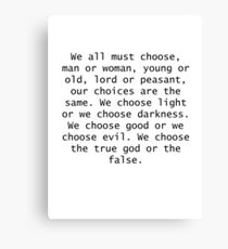 We all must choose... Canvas Print