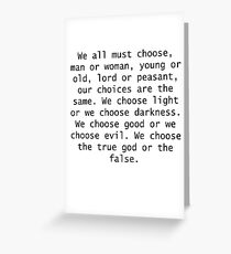 We all must choose... Greeting Card