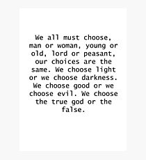 We all must choose... Photographic Print