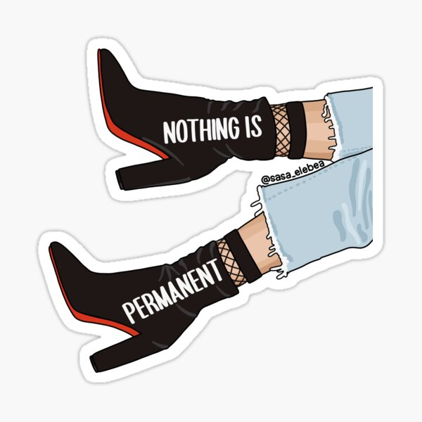 Nothing is permanent by Sasa Elebea Sticker