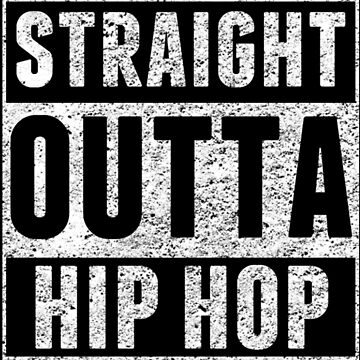 Straight Outta Hip Hop by funkybreak
