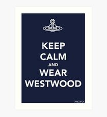 Keep Calm & Wear Westwood Art Print