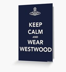 Keep Calm & Wear Westwood Greeting Card