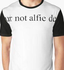 lol ur not alfie deyes Graphic T-Shirt